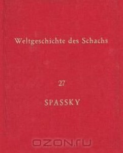 Weltgeschichte Des Schachs Lieferung 27 - Boris Spassky