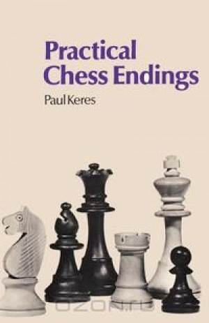 Practical Chess Endings by Keres