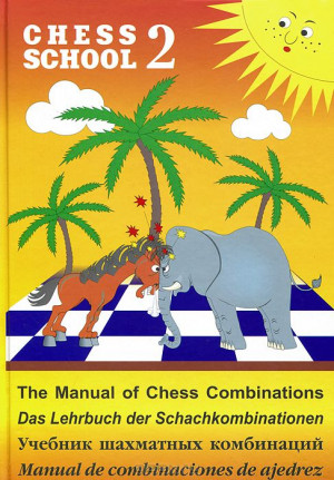 The Manual of Chess Combinations 2